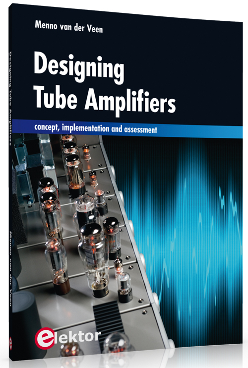 Elektor Presents New Book on Designing Tube Amplifiers