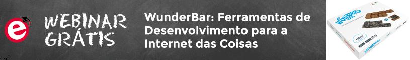 Novo Webinar Elektor/element14: WunderBar, Ferramentas de Desenvolvimento para a Internet das Coisas