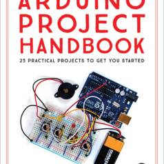 The Arduino Project Handbook contains 25 practical projects to get started.